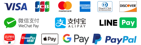 visa、JCB、mastercard、American Express、Diners Club、DISCOVER、We Chat Pay、ALIPAY、LINE Pay、Union Pay、APPLE Pay、G Pay、Pay Pal